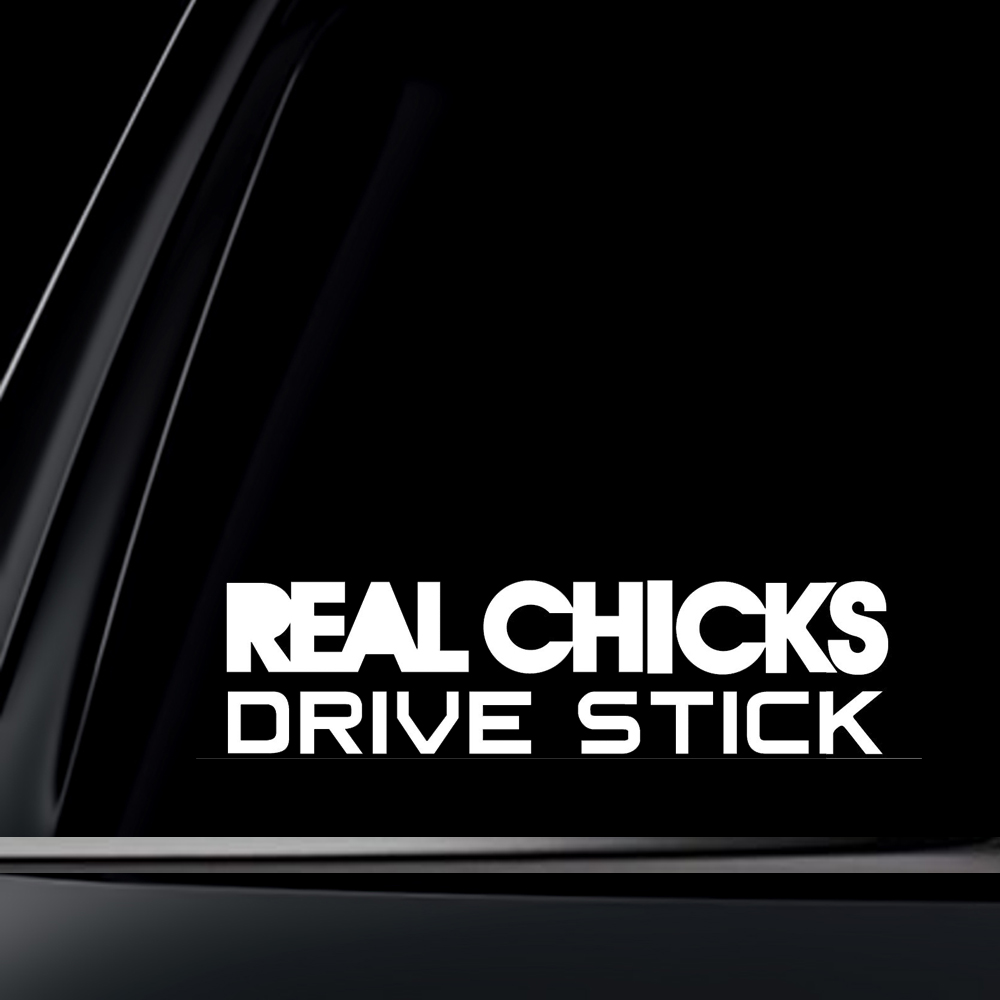 Real Chicks Drive Stick Vinyl Decal Sticker VW JDM Girly Cute